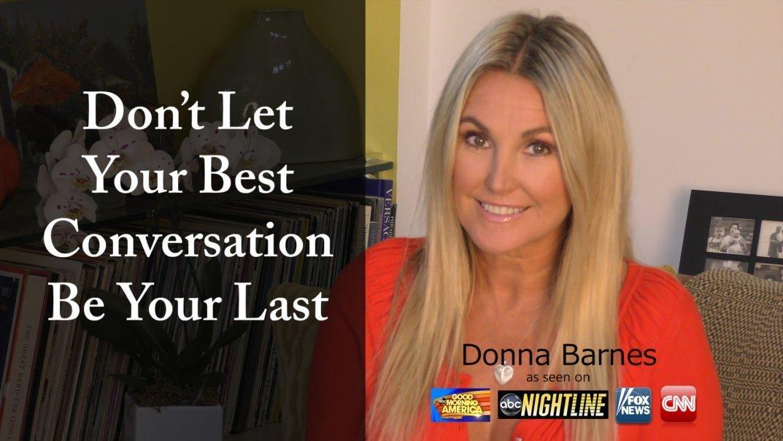Don't Let Your Best Conversation Be Your Last