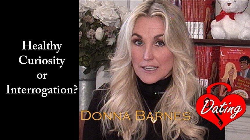 Healthy Curiosity or Interrogation?