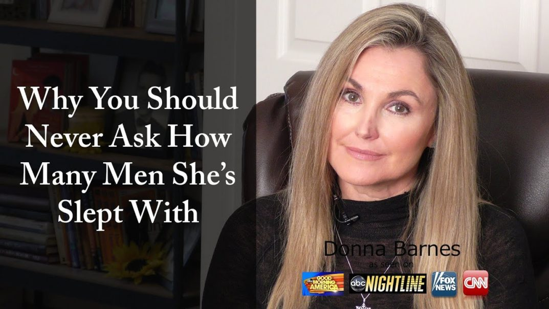 Why You Should Never Ask How Many Men She Slept With