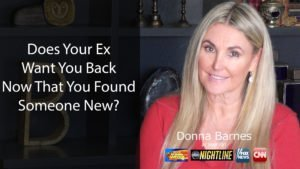 Does your ex want you back now that you've found someone new?